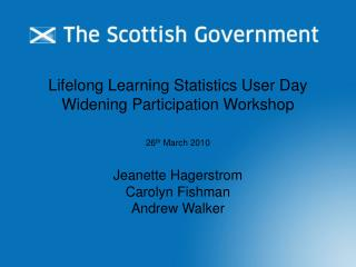 Lifelong Learning Statistics User Day Widening Participation Workshop 26 th  March 2010
