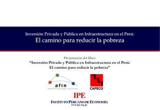Presentaci�n del libro: �Inversi�n Privada y P�blica en Infraestructura en el Per�: