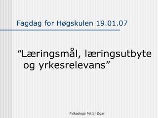 Fagdag for Høgskulen 19.01.07