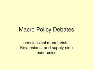 Macro Policy Debates