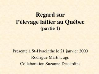 Regard sur l'élevage laitier au Québec (partie 1)
