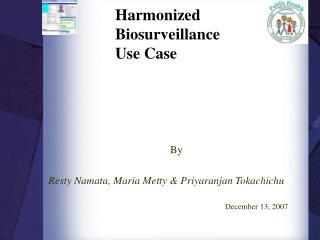 Harmonized Biosurveillance  Use Case