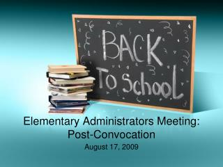 Elementary Administrators Meeting: Post-Convocation