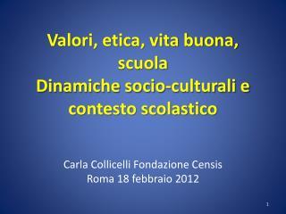 Valori, etica, vita buona, scuola Dinamiche socio-culturali e contesto scolastico