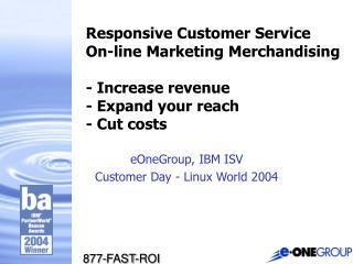 eOneGroup, IBM ISV Customer Day - Linux World 2004