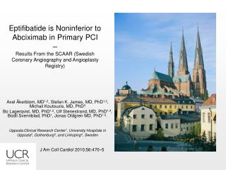 Eptifibatide is Noninferior to Abciximab in Primary PCI     Results From the SCAAR Swedish Coronary Angiography and Angi