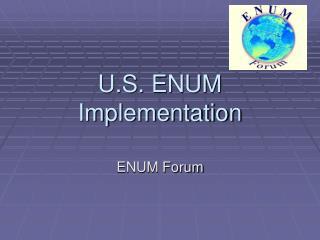 U.S. ENUM Implementation