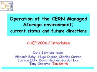 Operation of the CERN Managed Storage environment; current status and future directions