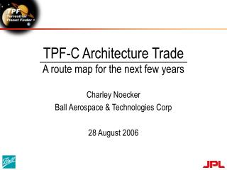 TPF-C Architecture Trade A route map for the next few years