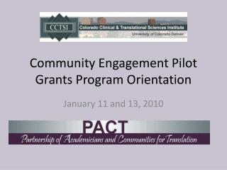 Community Engagement Pilot Grants Program Orientation