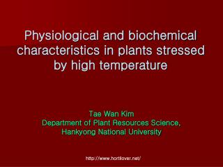 Physiological and biochemical characteristics in plants stressed by high temperature