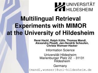 Multilingual Retrieval Experiments with MIMOR  at the University of Hildesheim
