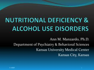 NUTRITIONAL DEFICIENCY  ALCOHOL USE DISORDERS