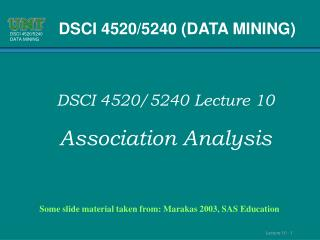 Some slide material taken from: Marakas 2003, SAS Education