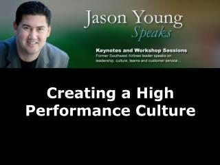 Creating a High Performance Culture