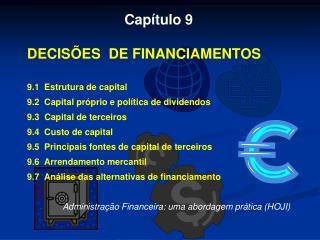 Capítulo 9 DECISÕES  DE FINANCIAMENTOS 9.1  Estrutura de capital