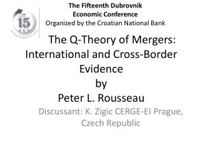 The Q-Theory of Mergers: International and Cross-Border Evidence by Peter L. Rousseau