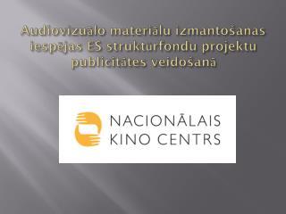 Audiovizuālo materiālu izmantošanas iespējas ES struktūrfondu projektu publicitātes veidošanā