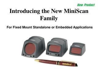 Introducing the New MiniScan Family