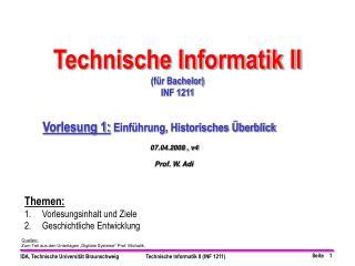 """Quellen: Zum Teil aus den Unterlagen """"Digitale Systeme"""" Prof. Michalik,"""