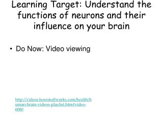 Learning Target: Understand the functions of neurons and their influence on your brain