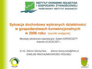 Warsztaty szkoleniowo-organizacyjne, System AGROKOSZTY Arłamów 24-28.09.2007 r.