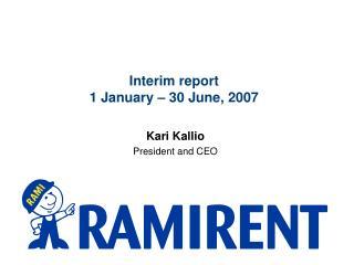Interim report   1 January – 30 June, 2007