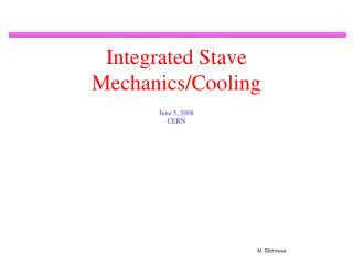 Integrated Stave Mechanics/Cooling