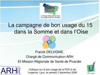 La campagne de bon usage du 15  dans la Somme et dans l'Oise