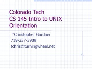 Colorado Tech CS 145 Intro to UNIX Orientation