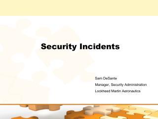 Sam DeSante Manager, Security Administration Lockheed Martin Aeronautics