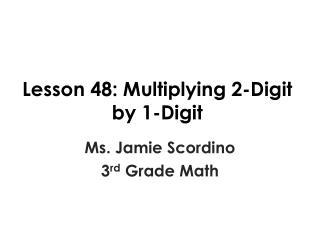 Lesson 48: Multiplying 2-Digit by 1-Digit