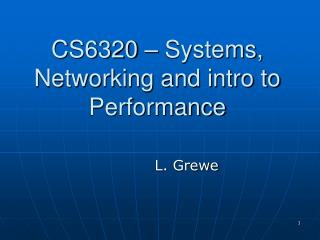 CS6320 – Systems, Networking and intro to Performance