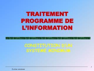 TRAITEMENT PROGRAMME DE L'INFORMATION