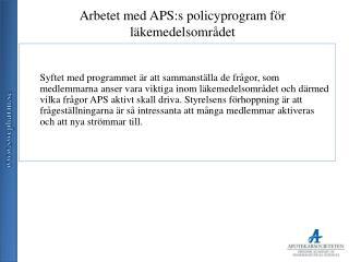 Arbetet med APS:s policyprogram för läkemedelsområdet