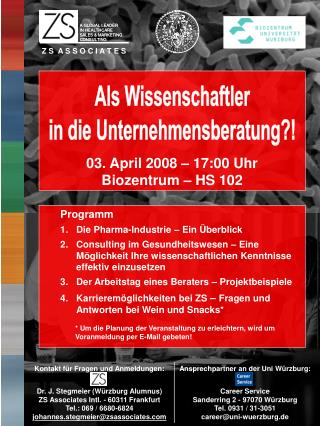 03. April 2008 – 17:00 Uhr Biozentrum – HS 102