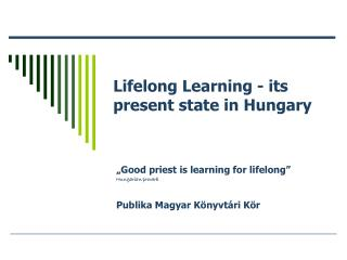 Lifelong Learning - its present state in Hungary