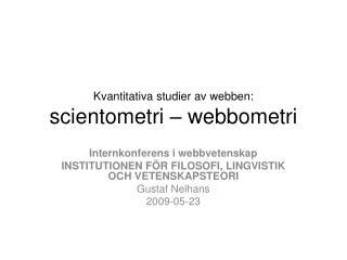 Kvantitativa studier av webben:  scientometri – webbometri