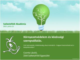 Székelyföldi Akadémia 2013. június 13.