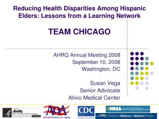 Reducing Health Disparities Among Hispanic Elders: Lessons from a Learning Network TEAM CHICAGO