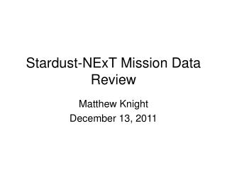 Stardust-NExT Mission Data Review