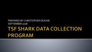 TSF SHARK DATA COLLECTION PROGRAM