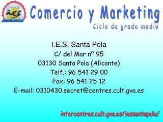 I.E.S. Santa Pola C/ del Mar nº 95 03130 Santa Pola (Alicante) Telf.: 96 541 29 00