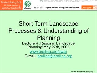Short Term Landscape Processes & Understanding of Planning