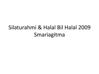 Silaturahmi & Halal Bil Halal 2009 Smariagitma