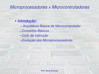 Microprocesadores x Microcontroladores