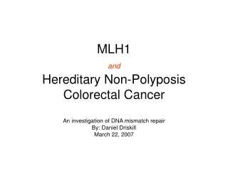 MLH1  and Hereditary Non-Polyposis Colorectal Cancer