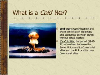 What is a  Cold War ?