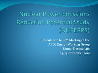 Nuclear Power Emissions Reduction Potential Study (NUPERPS)