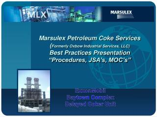 Marsulex Petroleum Coke Services Formerly Oxbow Industrial Services, LLC Best Practices Presentation  Procedures, JSA s,